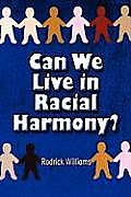 Can We Live in Racial Harmony?