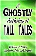 A Ghostly Anthology of Tall Tales