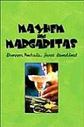 Mayhem and Margaritas