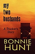 My Two Husbands: A Trucker's Story
