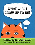 What Will I Grow Up to Be?
