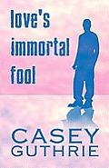 Love's Immortal Fool