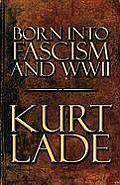 Born Into Fascism and WW II