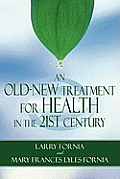 An Old-New Treatment for Health in the 21st Century Cover
