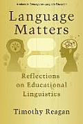 Language Matters: Reflections on Educational Linguistics (PB)