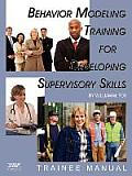 Behavior Modeling Training for Developing Supervisory Skills - Trainee Manual (PB)