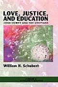 Love, Justice, and Education: John Dewey and the Utopians (PB)
