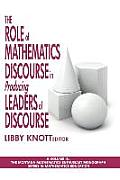 The Role of Mathematics Discourse in Producing Leaders of Discourse