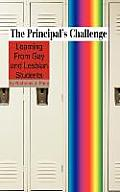 The Principal's Challenge: Learning from Gay and Lesbian Students (Hc)
