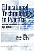 Educational Technology in Practice: Research and Practical Case Studies from the Field (He