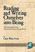 Reading and Writing Ourselves Into Being: Literacy of Certain Nineteenth-Century Young Women. Language, Literacy, and Learning.