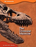The Dinosaur Museum (Amicus Readers: My Community: Level 1)