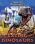 Meateating Dinosaurs (Discover the Dinosaurs)
