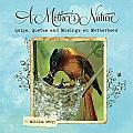 A Mother's Nature: Quips, Quotes and Musings on Motherhood