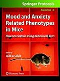 Mood and Anxiety Related Phenotypes in Mice: Characterization Using Behavioral Tests