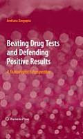 Beating Drug Tests and Defending Positive Results: A Toxicologist's Perspective
