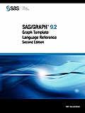 SAS/Graph 9.2: Graph Template Language Reference, Second Edition