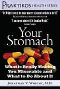 Your Stomach: What Is Really Making You Miserable and What to Do about It (Praktikos Health)