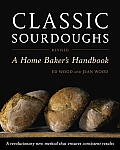 Classic Sourdoughs Revised A Home Bakers Handbook