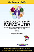What Color Is Your Parachute 2012 A Practical Manual for Job Hunters & Career Changers
