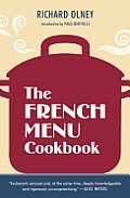 The French Menu Cookbook: The Food and Wine of France--Season by Delicious season--in Beautifully Composed Menus for American Dining and Entertaining by an American Living in Paris.. Cover