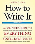 How to Write It Third Edition A Complete Guide to Everything Youll Ever Write