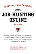 What Color Is Your Parachute Guide to Job Hunting Online Sixth Edition Gateways Supersites Search Engines Mobile Apps Social Networking the Un