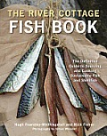The River Cottage Fish Book: The Definitive Guide to Sourcing and Cooking Sustainable Fish and Shellfish Cover