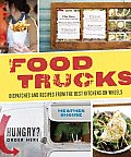 Food Trucks: Dispatches and Recipes from the Best Kitchens on Wheels Cover
