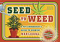 Seed to Weed: A Pot Enthusiast's Guide to Growing Marijuana Cover