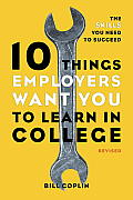 10 Things Employers Want You to Learn in College: The Skills You Need to Succeed