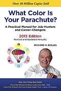 What Color Is Your Parachute? 2013: A Practical Manual for Job-Hunters and Career-Changers (What Color Is Your Parachute?)