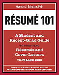 Resume 101: A Student and Recent-Grad Guide to Crafting Resumes and Cover Letters That Land Jobs Cover