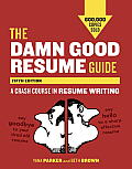 Damn Good Resume Guide 5th Edition
