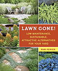 Lawn Gone!: Low-Maintenance, Sustainable, Attractive Alternatives for Your Yard Cover