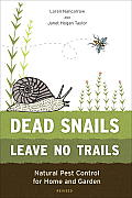 Dead Snails Leave No Trails: Natural Pest Control for Home and Garden Cover