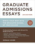 Graduate Admissions Essays, Fourth Edition: Write Your Way into the Graduate School of Your Choice Cover