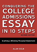 Conquering the College Admissions Essay in 10 Steps Second Edition Crafting a Winning Personal Statement