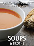 James Peterson's Kitchen Education: Soups and Broths: Recipes and Techniques from Cooking Cover