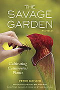 Savage Garden Revised Cultivating Carnivorous Plants