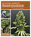 Growing Medical Marijuana: Securely and Legally Cover