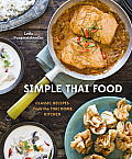 Simple Thai Food: Classic Recipes from the Thai Home Kitchen