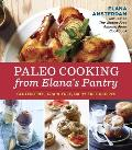 Paleo Cooking from Elanas Pantry Gluten Free Grain Free Dairy Free Recipes
