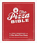Pizza Bible Everything You Need to Know to Make Napoletano to New York Style Deep Dish & Wood Fired Thin Crust Stuffed Crust