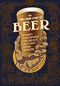 The Comic Book Story of Beer: A...