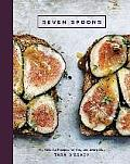 Seven Spoons My Favorite Recipes for Any & Every Day