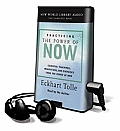 Practicing the Power of Now: Essential Teachings, Meditations, and Exercises from the Power of Now [With Earbuds]
