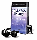 Stillness Speaks [With Earbuds]