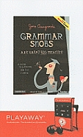 Grammar Snobs Are Great Big Meanies: A Guide to Language for Fun & Spite [With Headphones]