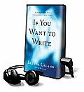 If You Want to Write: A Book about Art, Independence and Spirit [With Earbuds]